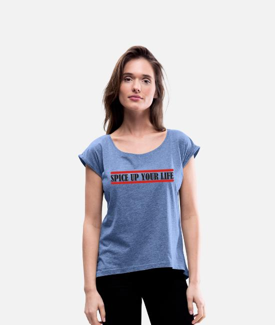 Curry T-Shirts - spice up your life - Women's Rolled Sleeve T-Shirt heather denim