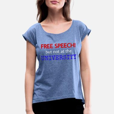 Expression University - English saying - Freedom of expression - Women's Rolled Sleeve T-Shirt