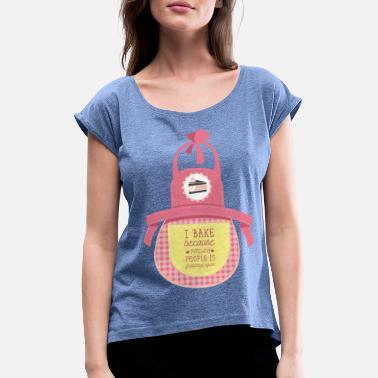 Suchbegriff Backen Spruche Schurzen T Shirts Online Bestellen