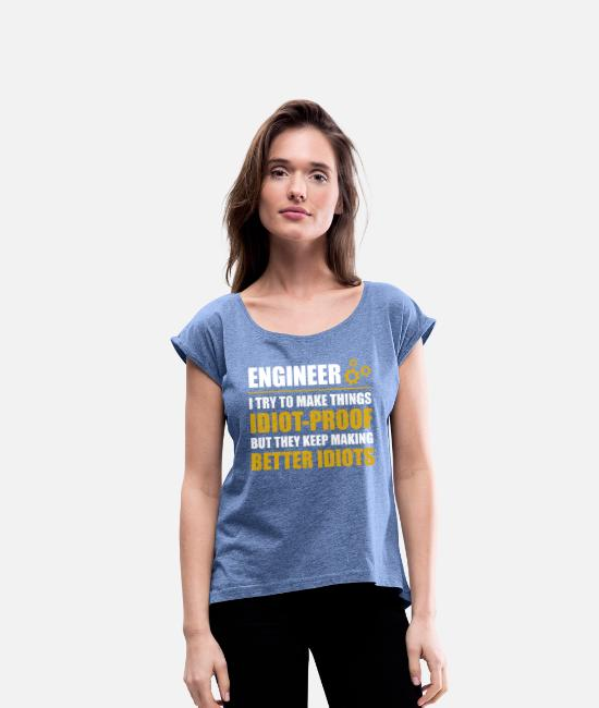 Big T-Shirts - ENGINEERS - we save the world - Women's Rolled Sleeve T-Shirt heather denim