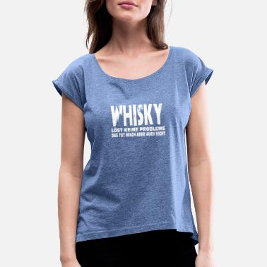 Whiskey does not solve problems, but milk does too - Women's Rolled Sleeve T-Shirt