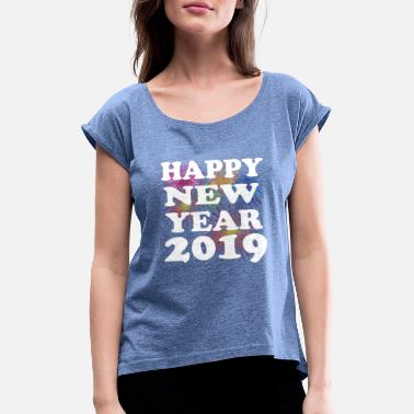 Bang Boom Pop happy new year 2019 - Women's Rolled Sleeve T-Shirt