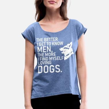 Dog Quotes Quotes dogs design with true core - Women's T-Shirt with rolled up sleeves