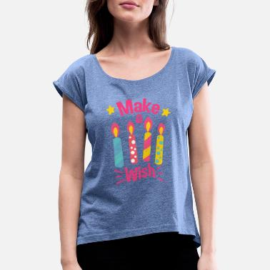 Felicidades Happy Birthday Happy Birthday make a wish - Camiseta con manga enrollada mujer