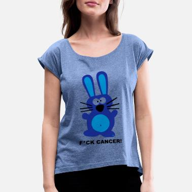 Fuck Fuck Cancer Breast Cancer Bunny Gift Chemotherapy - Women's Rolled Sleeve T-Shirt