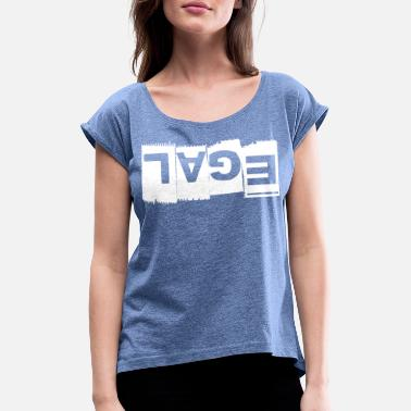 Never mind upside down - Women's Rolled Sleeve T-Shirt
