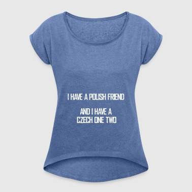 czech_one_two - Women's T-shirt with rolled up sleeves