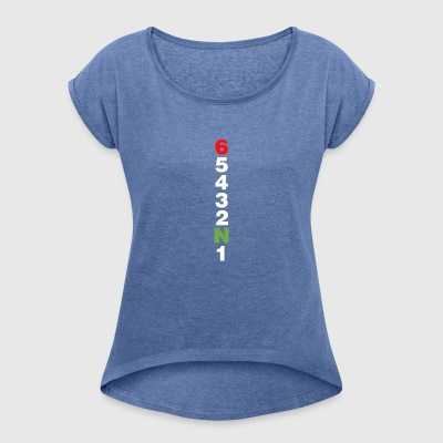 Drop a gear and disappear - Women's T-shirt with rolled up sleeves