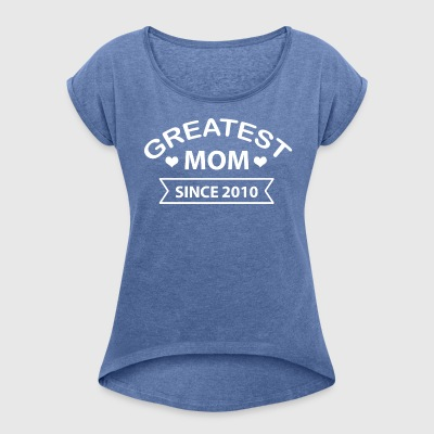 Greatest Mom since 2010 - Women's T-shirt with rolled up sleeves