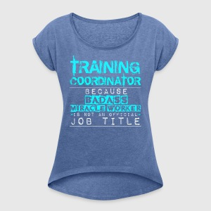 Training Coordinator - Women's T-shirt with rolled up sleeves