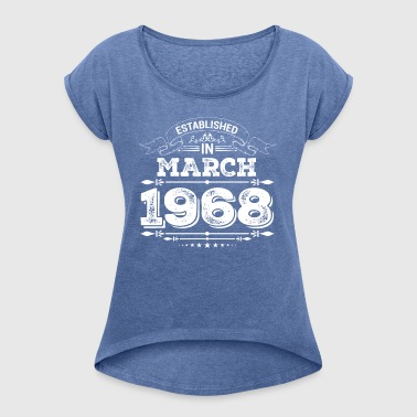 Established in March 1968 - Women's T-shirt with rolled up sleeves