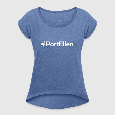 #Port Ellen - Women's T-shirt with rolled up sleeves