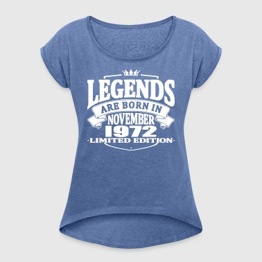 Legends are born in november 1972 - Women's T-shirt with rolled up sleeves