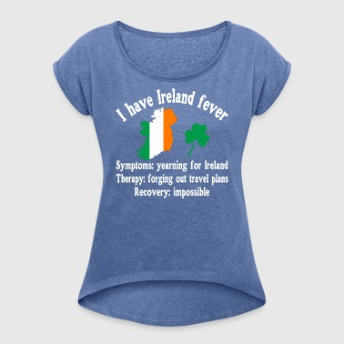 Irish fever - Irish - traveling - Women's T-shirt with rolled up sleeves