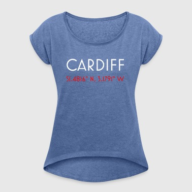 Cardiff Wales minimalist coordinates - Women's T-shirt with rolled up sleeves