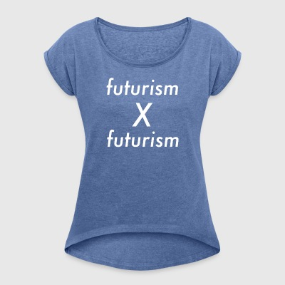 Futurism x futurism - Women's T-shirt with rolled up sleeves