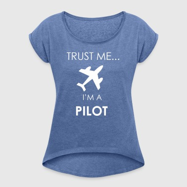 pilot - Women's T-shirt with rolled up sleeves