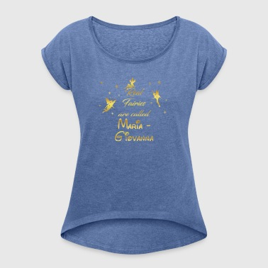 fairy fairies fairy first name Maria Giovanna - Women's T-shirt with rolled up sleeves