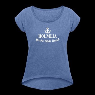 Holmlia Yacht Club Band Logo - Women's T-shirt with rolled up sleeves