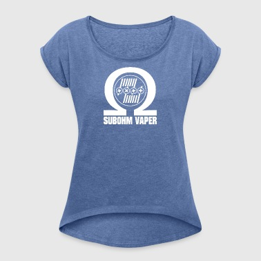 Subohm Vaper (white) - Women's T-shirt with rolled up sleeves