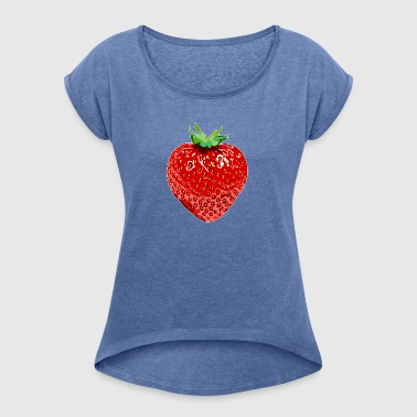 Strawberry fruit irresistible red fruit - Women's T-shirt with rolled up sleeves