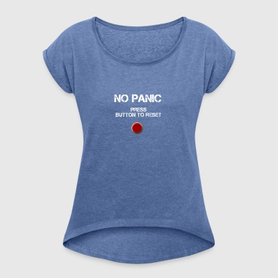 No Panic - Women's T-shirt with rolled up sleeves