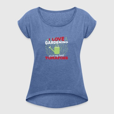 I love gardening from my head tomatoes! (Light) - Women's T-shirt with rolled up sleeves