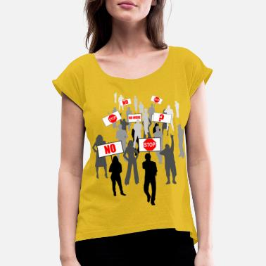 Protests protest - Women's Rolled Sleeve T-Shirt