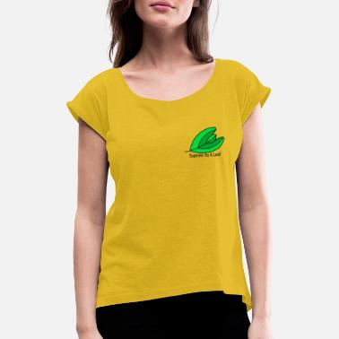Leaf Superior As A Leaf - Women's Rolled Sleeve T-Shirt