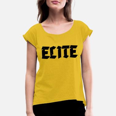 Elite elite - Women's Rolled Sleeve T-Shirt