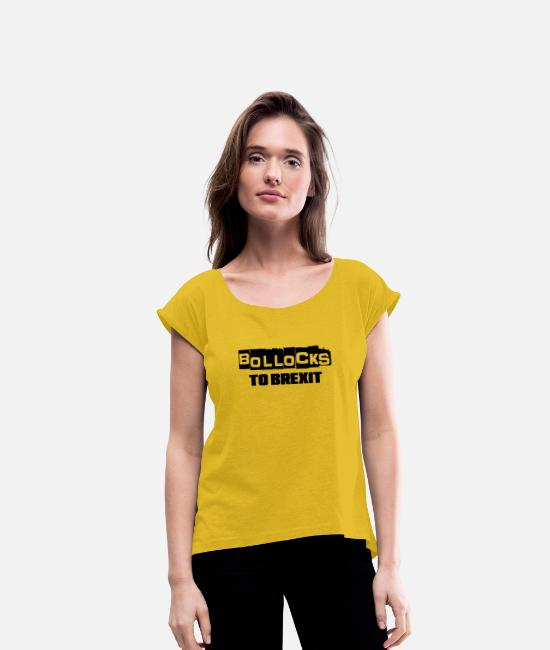 Anti Brexit T-Shirts - Bollocks to Brexit - Women's Rolled Sleeve T-Shirt mustard yellow
