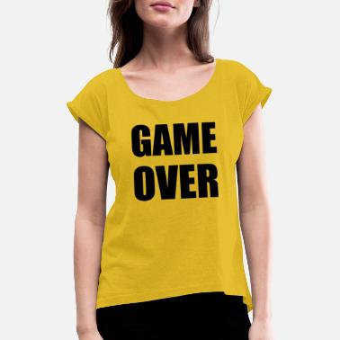 Game Over game over - T-skjorte med rulleermer for kvinner