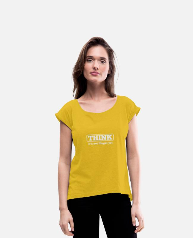 Satyr T-Shirts - Think it's not illegal yet - Women's Rolled Sleeve T-Shirt mustard yellow