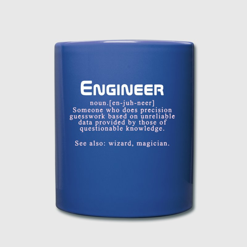 Meaning of an engineer - Full Colour Mug
