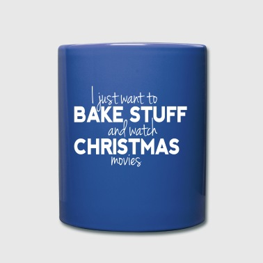 Bake Stuff and Watch Christmas Movies - Tasse einfarbig