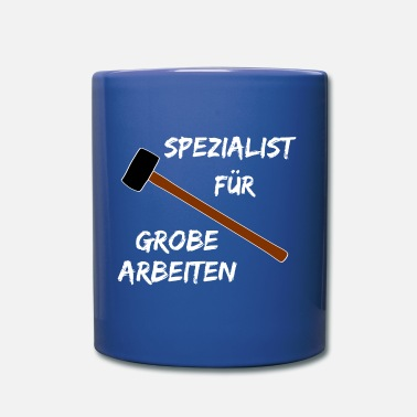 Specialist for rough work - Mug