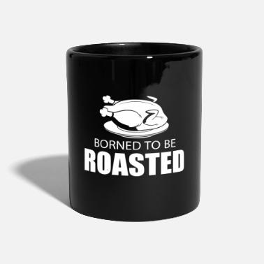Roast born to be roasted - Mug