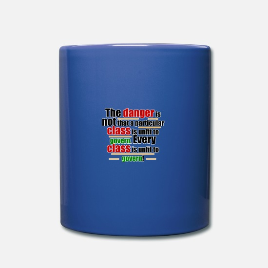 Danger Mugs & Drinkware - every class is unfit to govern quote - Mug royal blue