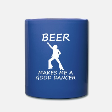 Mia Beer makes me a good dancer - Mug