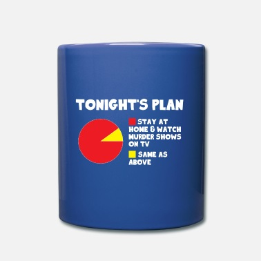 Scene Tonight's Plan Stay At Home And Watch Murder Shows - Mug
