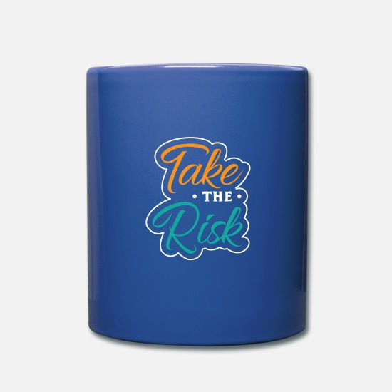 Takeaway Mugs & Drinkware - Take the Risk - Take the Risk - Motivation - Mug royal blue
