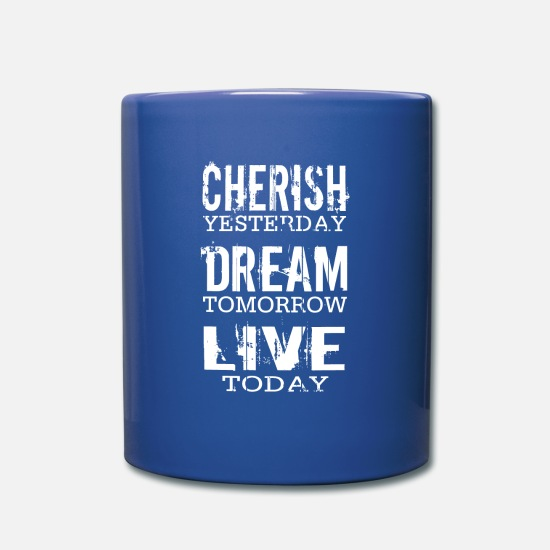 Gift Idea Mugs & Drinkware - Cared for yesterday, dreamed of tomorrow .. Gift idea - Mug royal blue