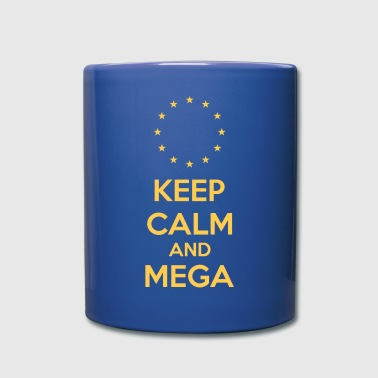Keep Calm And Mega - Tasse einfarbig