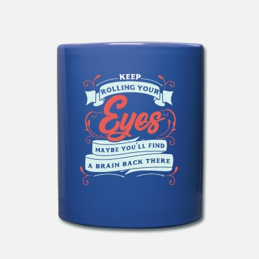Aversion Roll your eyes, maybe you find your brain - Mug