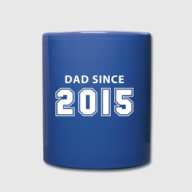dad since 2015 - daddy design - Ensfarvet krus