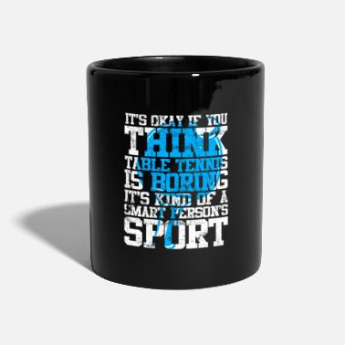 Sayings Table Tennis Table tennis saying - Mug