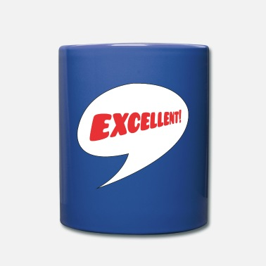 Excelent Excellent excellent excellent great speech bubble - Mug
