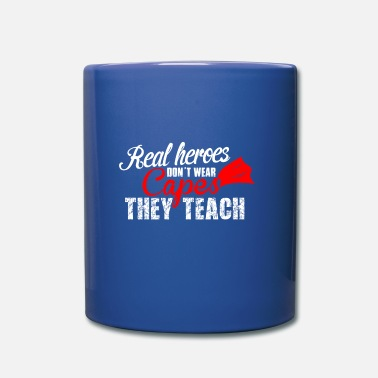 Teaching teach hero teach - Full Colour Mug