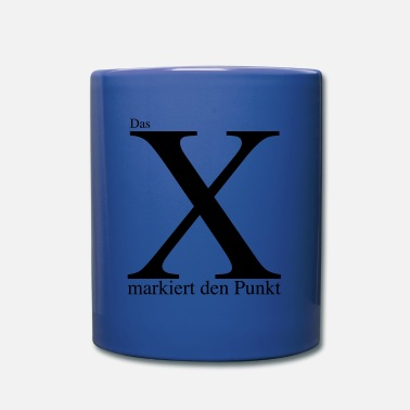 Mark Something The X marks the point - Full Colour Mug