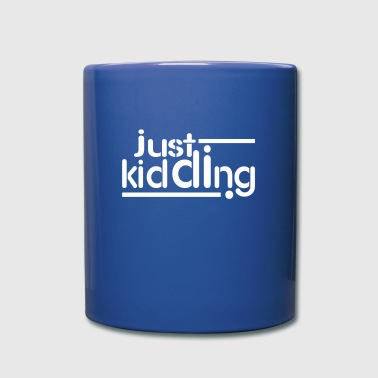just kidding - Tasse einfarbig